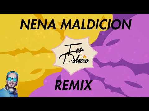Nena maldicion (Remix) x Fer Palacio x Facu Vazquez