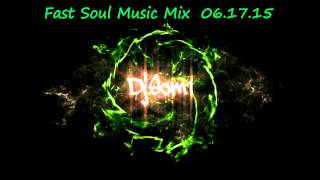 djsom1   Fast SoulMusic mix  06 17 15