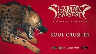Download Shaman's Harvest - Soul Crusher  (Red Hands Black Deeds) 2017 Mp3