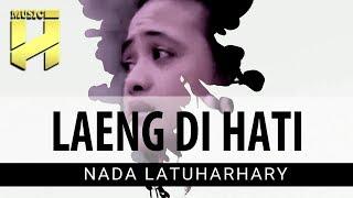 NADA LATUHARHARY - Laeng Di Hati | Lagu Ambon Terbaru 2019 (Official Video Lyrics)