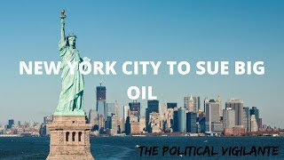New York City To Divest $5Bn From Fossil Fuels - The Political Vigilante