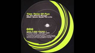 Two Tons Of Fun - Do You Wanna Boogie (BBE / Music Works Re-Edit)