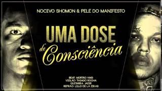 Uma Dose de Consciência - Nocivo Shomon  Feat Pelé do Manifesto