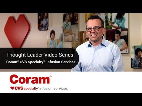 Coram, CVS Specialty Infusion Services   Brain Moe, PharmD