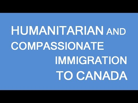 Humanitarian and compassionate considerations briefly explained. LP Group Canada