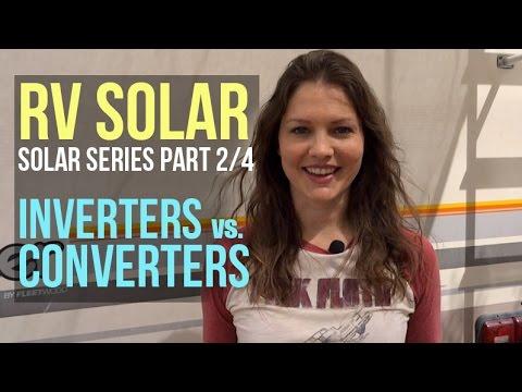 RV Solar Living Basics: Inverters vs. Converters