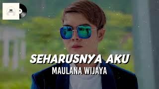 Gambar cover Maulana Wijaya - Seharusnya Aku (Official Lyrics Video))