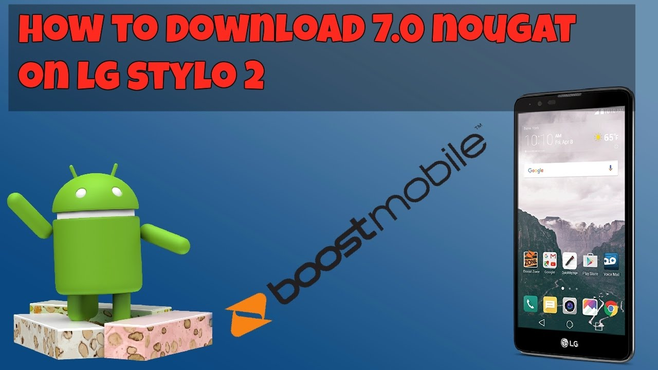 How to download 7 0 Nougat update LG Stylo 2 (Boost Mobile) HD