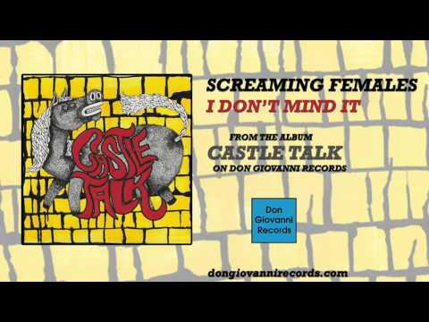 Screaming Females - I Don't Mind It (Official Audio)