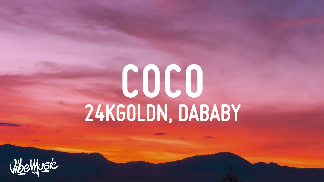 Download 24kGoldn - Coco (Lyrics) ft. DaBaby