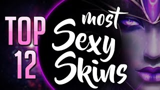 Top 12 most Sexy Skins - Ger / LoL