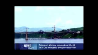Transport Ministry Summarizes 5th-6th Thai-lao Friendship Bridge Construction