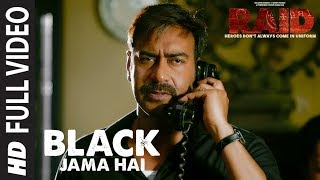 Full : Black Jama Hai Song   RAID   Ajay Devgn   Ileana D