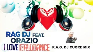 RAG DJ feat. Orazio - I Love Italodance (Cuore Mix)