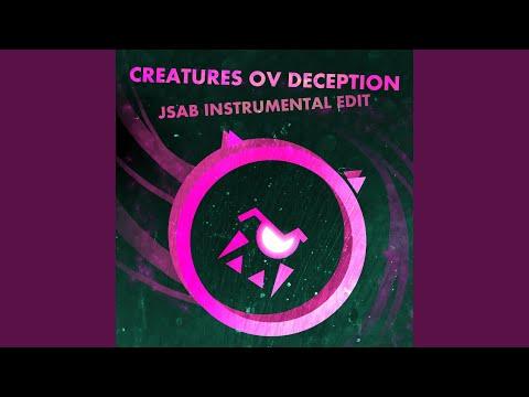 Creatures Ov Deception (Jsab Instrumental Edit)