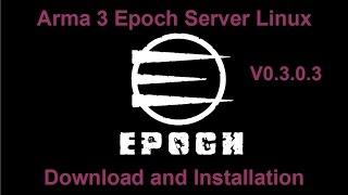 Arma 3 Epoch Linux Server Setup (0.3.0.3) - easy, in 30 mins [jahangir13]