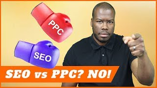 SEO vs PPC? They Aren't Enemies! How SEO and PPC Can Work Together