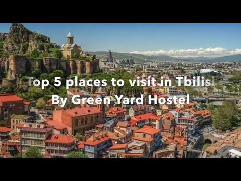 Top 5 places to visit in Tbilisi, Georgia