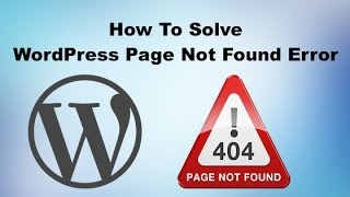 How To Solve The Page Not Found Error in WordPress(, 2015-11-22T12:43:04.000Z)