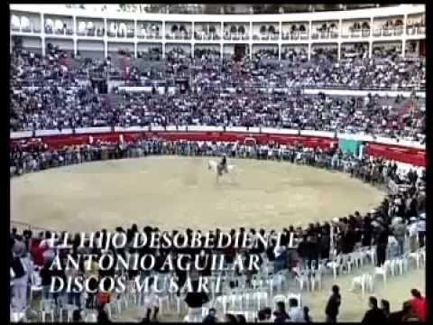 Antonio Aguilar-El Hijo Desobediente