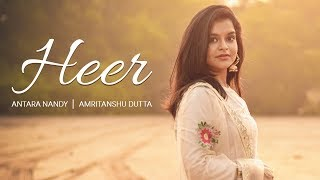 Heer | Jab Tak Hai Jaan | Cover Song | Antara Nandy | Amritanshu Dutta