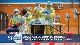 Local cases jump to double digits; highest in over 9 months | ST NEWS NIGHT