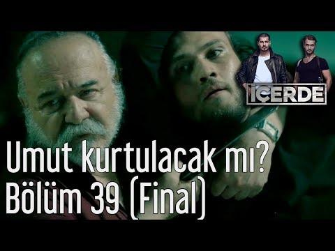 İçerde 39  Bölüm (Final) - Umut Kutulacak mı?
