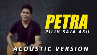 Petra Sihombing -  Pilih Saja Aku (Accoustic Version)