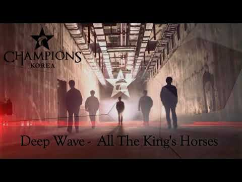 Deep Wave - All The King's Horses(LCK 2018 Match Highlight Music)