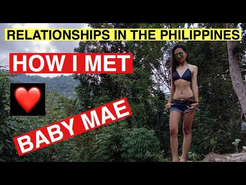 Relationships in the Philippines How I met Baby Mae