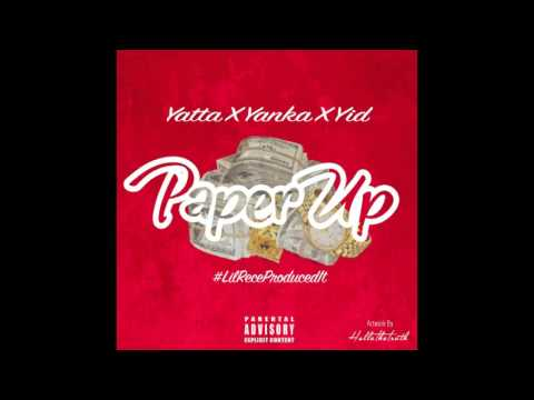 Yatta Ft Yanka x Yid - Paper Up Prod BY @LilRece