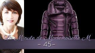 La Minute de Mademoiselle M45 - 11 conseils autour de la doudoune