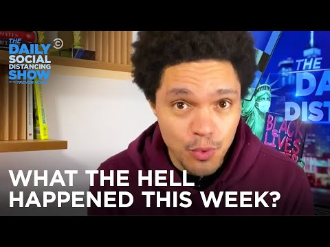 What the Hell Happened This Week? - Week Of 11/16/2020 | The Daily Social Distancing Show