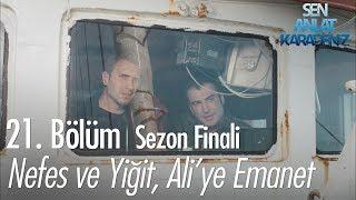 Nefes ve Yiğit, Ali'ye emanet - Sen Anlat Karadeniz 21. Bölüm | Sezon Finali