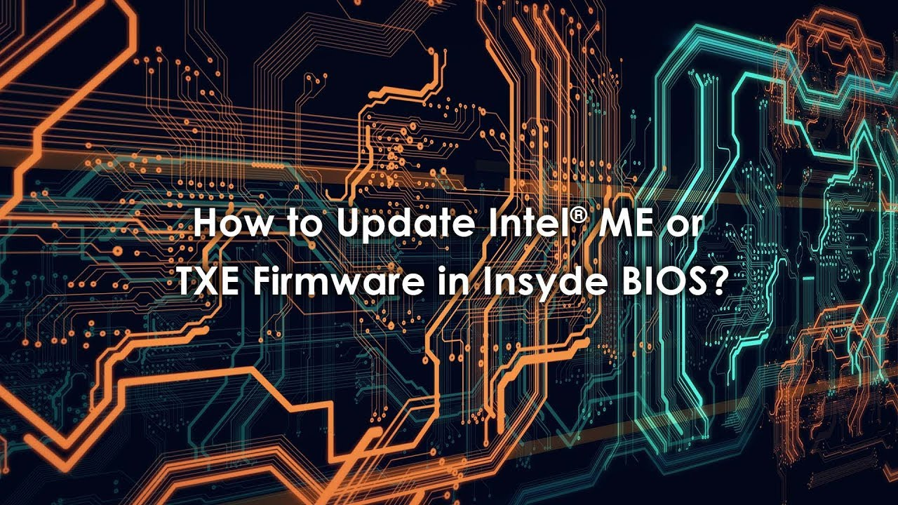 How to update Intel® Management Engine or Trusted Execution Engine firmware  in Insyde BIOS?