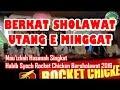 Pengajian terbaru Habib Syech 2016 Rocket Chicken Bersholawat Berkah Sholawat Utang Minggat