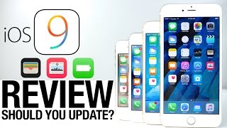 iOS 9 Review - Should You Update?
