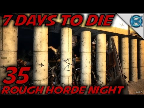 "7 Days to Die -Ep. 35- ""Rough Horde Night"" -Let's Play 7 Days to Die Gameplay- Alpha 14 (S14.5)"