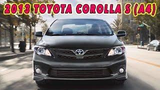 2013 Toyota Corolla S Sedan Review: Exterior, Interior,  0-60, Acceleration, MPG, Price
