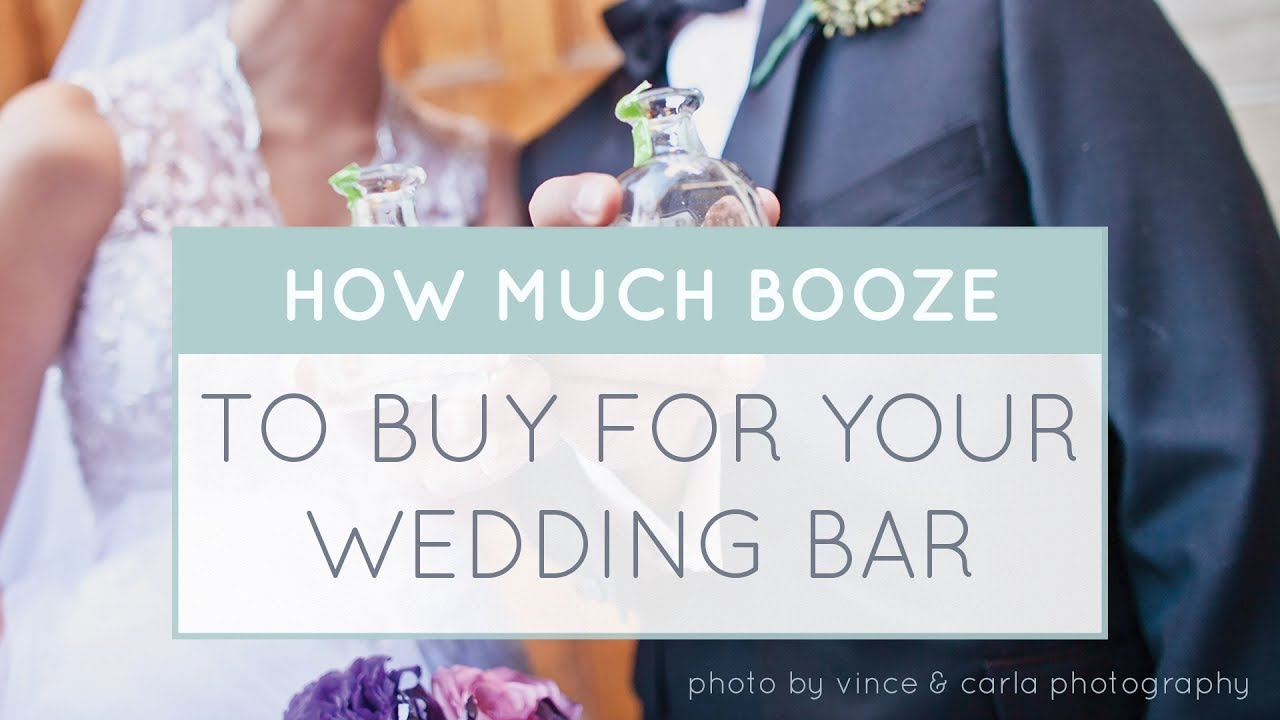 What Alcohol To Buy For Your Wedding Bar How Much Part 2