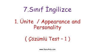 7. Sınıf İngilizce / 1. Ünite / Appearance and Personality / Çözümlü Test - 1