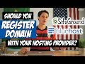 Should You Buy Your Domain Name From Your Hosting Provider?