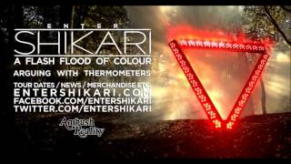 ENTER SHIKARI 5 Arguing With Thermometers A Flash Flood Of Colour 2012