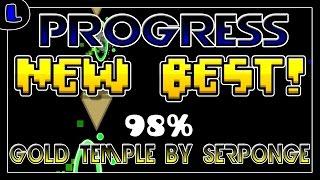 Progress [Stupid Fail - 98%][#02] Gold Temple - Serponge - Annoying Demon - Lazy Geometry Dash