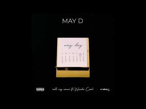 May D - Call My Name (Feat.  Wande Coal)