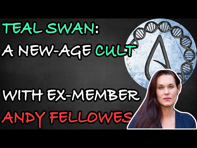 The Teal Swan Cult (w/ ex-member Andey Fellowes)