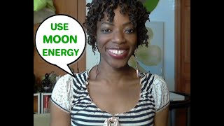 How I Use Moon Energy/Power To Support My Life, Work, Decisions.