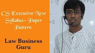 Cs Executive New Syllabus - Paper Pattern