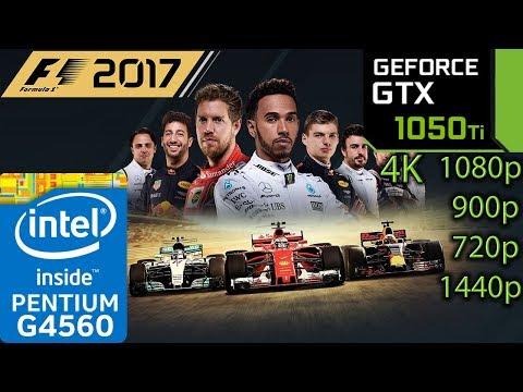 F1 2017 - GTX 1050 ti - G4560 - 1080p - 900p - 720p - 1440p - 4K