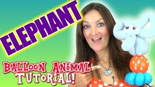 Elephant on Ball - Circus Balloon Animal Tutorial with Holly the Twister Sister!